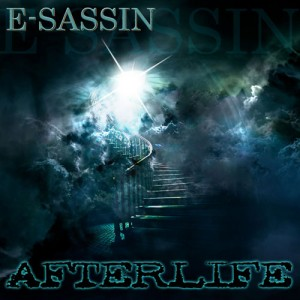 "E-Sassin - ""Afterlife"""