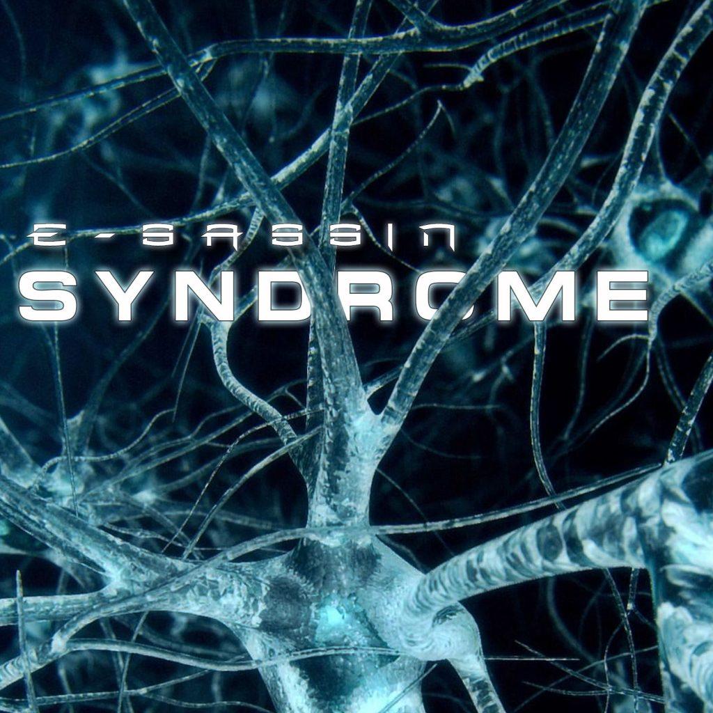 """E-Sassin - """"Syndrome"""""""