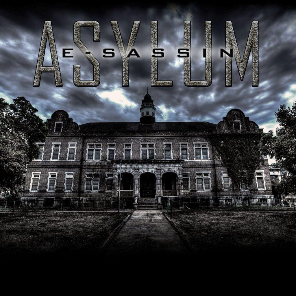 "E-Sassin ""Asylum"""