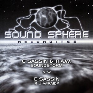 SSR004 – E-SASSIN & R.A.W. - SOUNDSTORM / E-SASSIN - R U AFRAID?