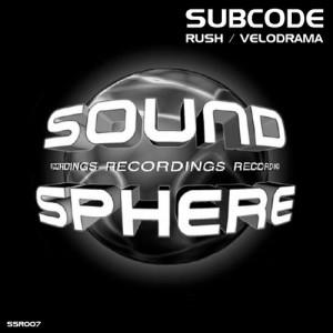 SSR007 – SUBCODE RUSH / VELODRAMA