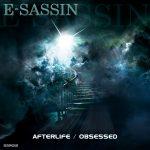 SSR011 – E-SASSIN AFTERLIFE / OBSESSED